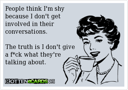 Funny-ecard-People-think-im-shy