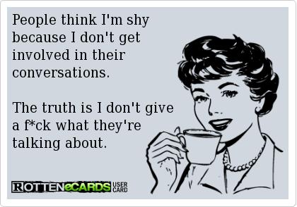 Funny-ecard-People-think-im-shy